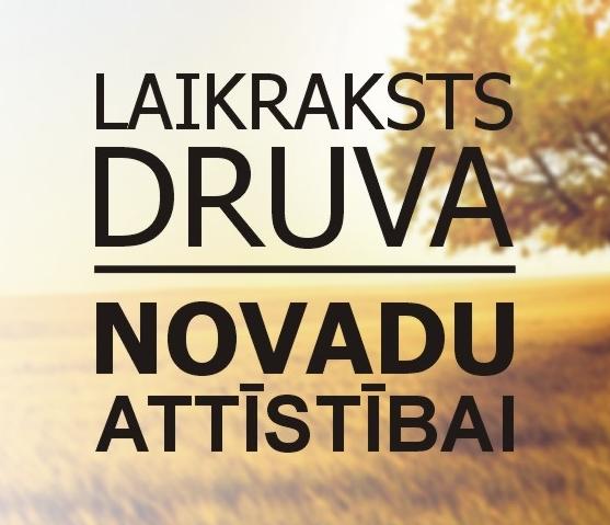 """Laikraksts """"Druva"""" novadu attīstībai!"""